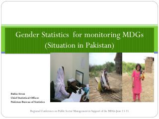Gender Statistics   for monitoring  MDGs  (Situation in  Pakistan)