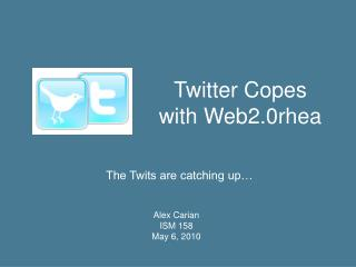 Twitter Copes with Web2.0rhea