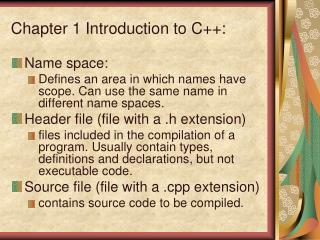 Chapter 1 Introduction to C++: