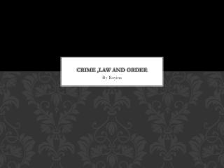 Crime ,law and order