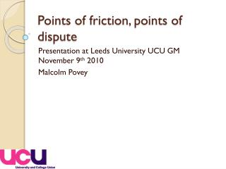 Points of friction, points of dispute