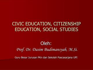 CIVIC EDUCATION, CITIZENSHIP EDUCATION, SOCIAL STUDIES