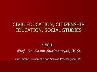 CIVIC EDUCATION, CITIZENSHIP EDUCATION, SOCIAL STUDIES