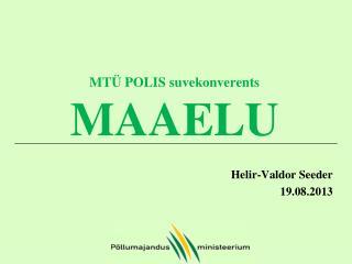 MT� POLIS suvekonverents MAAELU
