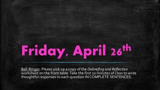 Friday, April 26 th