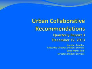 Urban Collaborative Recommendations Quarterly Report 3 December 12, 2013