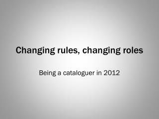 Changing rules, changing roles