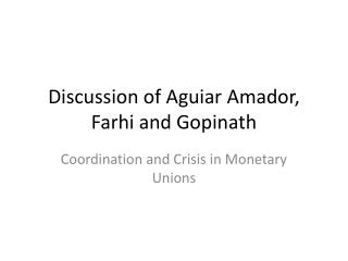 Discussion of  Aguiar  Amador,  Farhi  and  Gopinath