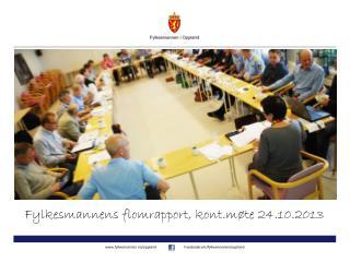 Fylkesmannens flomrapport,  kont.møte  24.10.2013