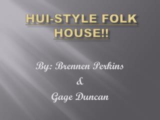 Hui-style Folk House!!