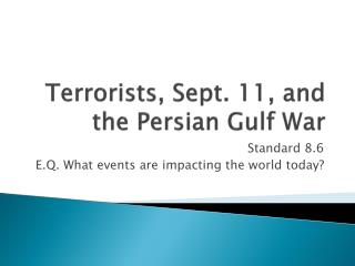 Terrorists, Sept. 11, and the Persian Gulf War