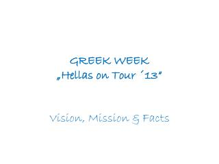 "GREEK WEEK ""Hellas on Tour ´13"""