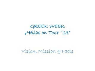 GREEK WEEK �Hellas on Tour �13�