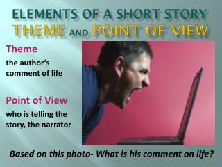 Elements of a Short Story theme and point of view