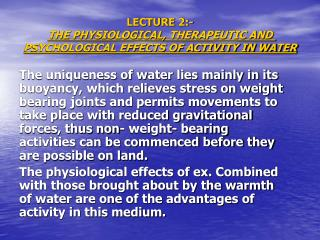 LECTURE 2:- THE PHYSIOLOGICAL, THERAPEUTIC AND PSYCHOLOGICAL EFFECTS OF ACTIVITY IN WATER