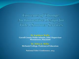 Currents of Change:   An Innovative Design for   Title I Summer Services