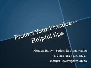 Protect Your Practice �  Helpful tips