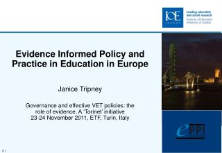 Evidence Informed Policy and Practice in Education in Europe Janice Tripney