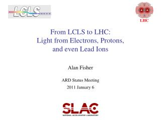 From LCLS to LHC: Light from Electrons, Protons, and even Lead Ions