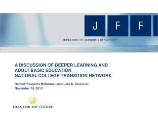 A DISCUSSION OF DEEPER LEARNING AND  ADULT BASIC EDUCATION  NATIONAL COLLEGE TRANSITION NETWORK