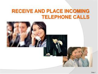Receive and place incoming telephone calls