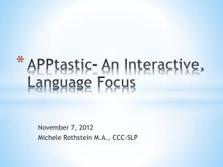 APPtastic - An Interactive, Language Focus