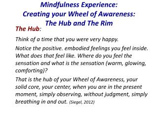 Mindfulness Experience: Creating your Wheel of Awareness:   The Hub and The Rim