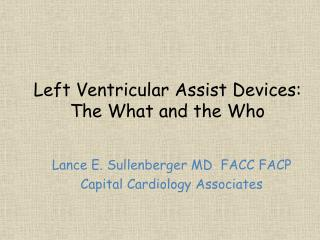 Left Ventricular Assist Devices: The What and the Who