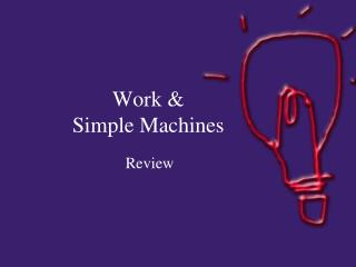 Work &  Simple Machines