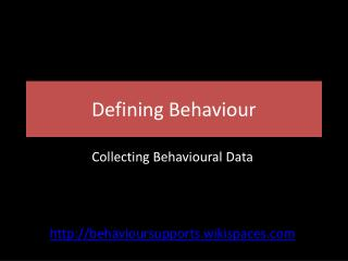 Defining Behaviour