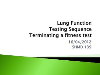 Lung Function Testing Sequence Terminating a fitness test