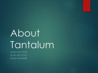 About Tantalum