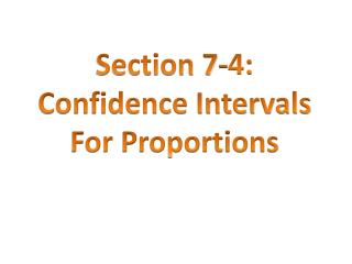 Section 7-4: Confidence Intervals  For Proportions