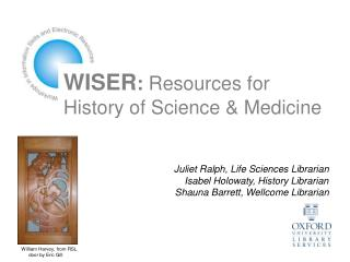 WISER: Resources for  History of Science  Medicine