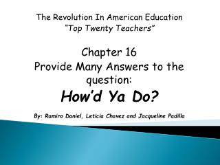 "The Revolution In American Education ""Top Twenty Teachers"" Chapter 16"