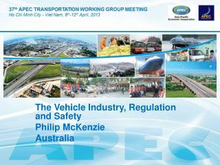 The Vehicle Industry , Regulation and Safety Philip McKenzie Australia