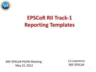 EPSCoR RII Track-1 Reporting Templates