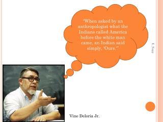 Vine Deloria Jr.