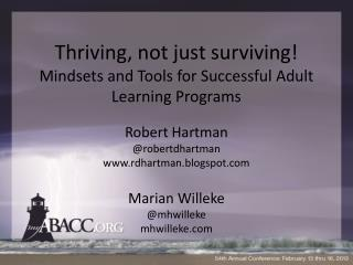 Thriving, not just surviving! Mindsets  and Tools for Successful Adult Learning Programs