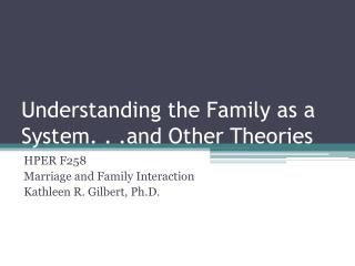 Understanding the Family as a System. . .and Other Theories