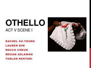OTHELLO Act V Scene  i