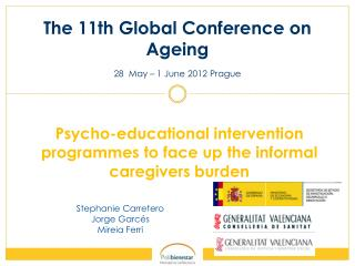 The 11th Global Conference on Ageing 28 May – 1 June 2012 Prague
