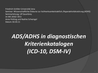 ADS/ADHS in diagnostischen Kriterienkatalogen  (ICD-10, DSM-IV)