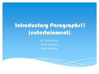 Introductory Paragraphs!! (entertainment)