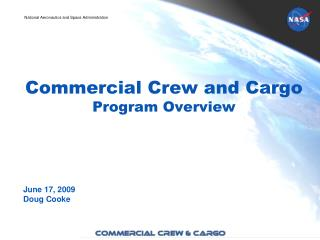 Commercial Crew and Cargo Program Overview