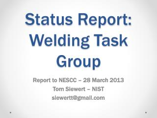 Status Report:  Welding Task Group