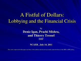 A Fistful of Dollars: Lobbying and the Financial Crisis
