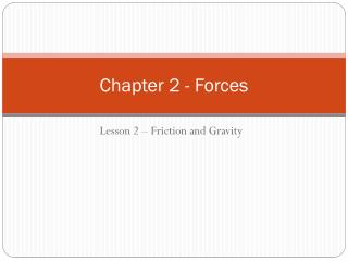 Chapter 2 - Forces