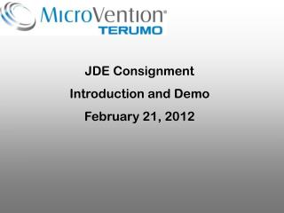 JDE Consignment Introduction and Demo February 21,  2012