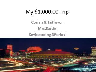 My $1,000.00 Trip